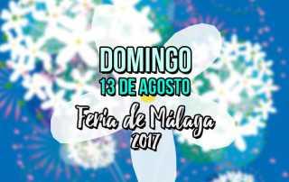 Programación domingo 13 de agosto Feria de Málaga 2017