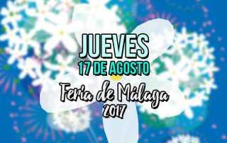 Programación jueves 17 de agosto Feria de Málaga 2017