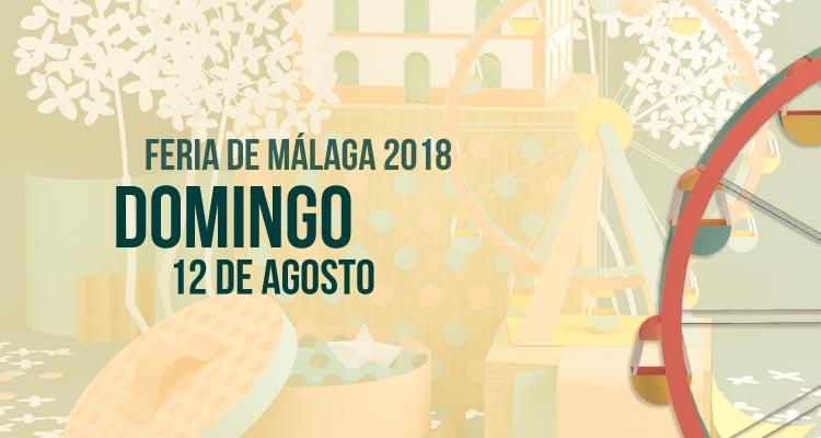 Programación del Domingo 12 de agosto en la Feria de Málaga 2018