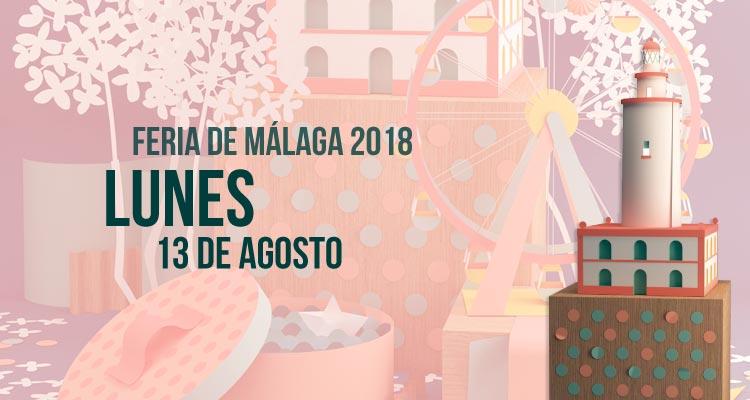 Programación del Lunes 13 de agosto en la Feria de Málaga 2018