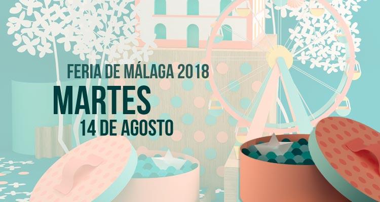 Programación del Martes 14 de agosto en la Feria de Málaga 2018