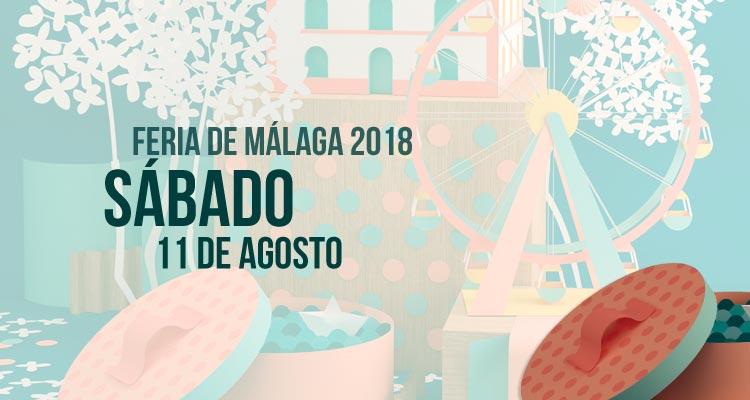 Programación del Sábado 11 de agosto en la Feria de Málaga 2018