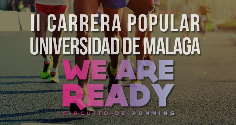 II Carrera Popular WeAreReady Universidad de Málaga 2017