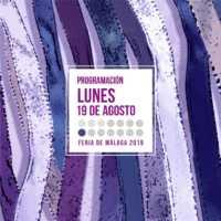 Programación del lunes 19 de agosto en la Feria de Málaga 2019
