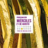 Miércoles 21 de agosto en la Feria de Málaga 2019