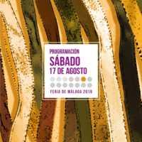 Programación primer sábado de Feria 2019 de Málaga. 17 de agosto